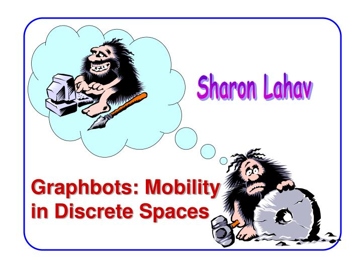 graphbots mobility in discrete spaces n.