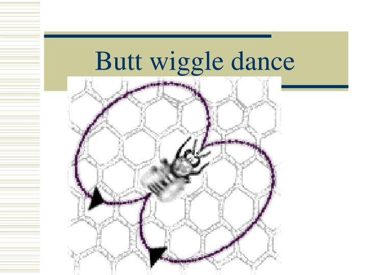 Butt wiggle dance