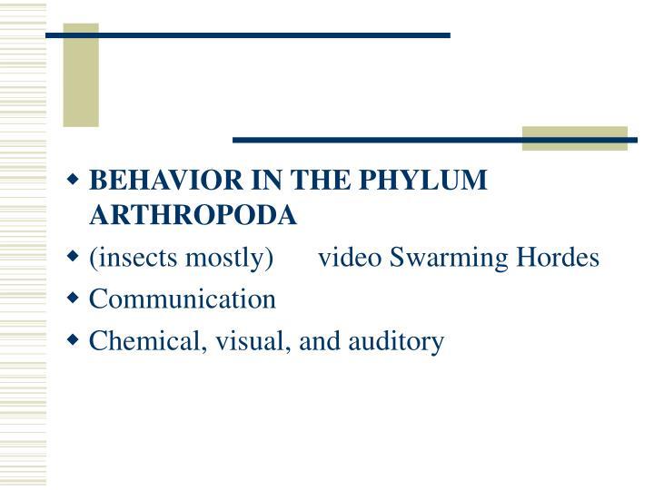 BEHAVIOR IN THE PHYLUM ARTHROPODA