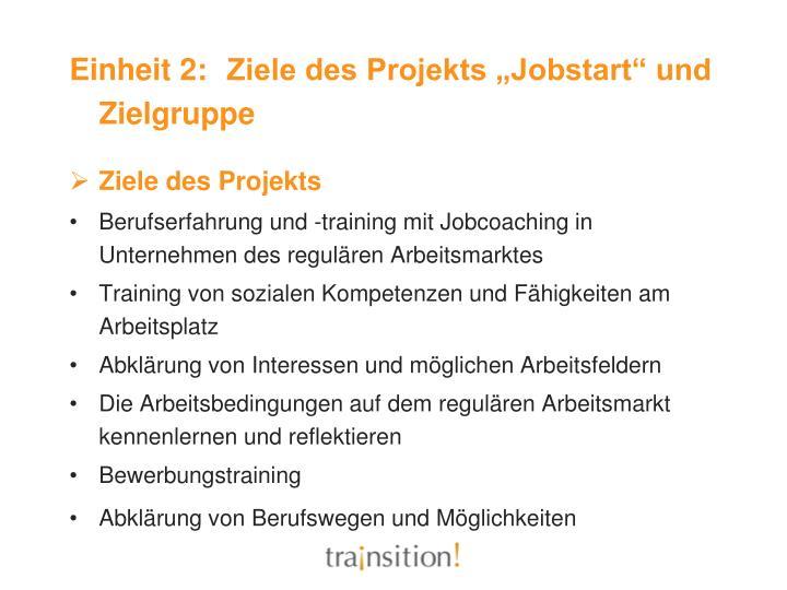 """Einheit 2: Ziele des Projekts """"Jobstart"""" und Zielgruppe"""
