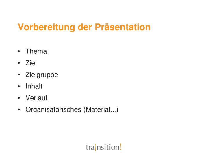 Vorbereitung der Präsentation