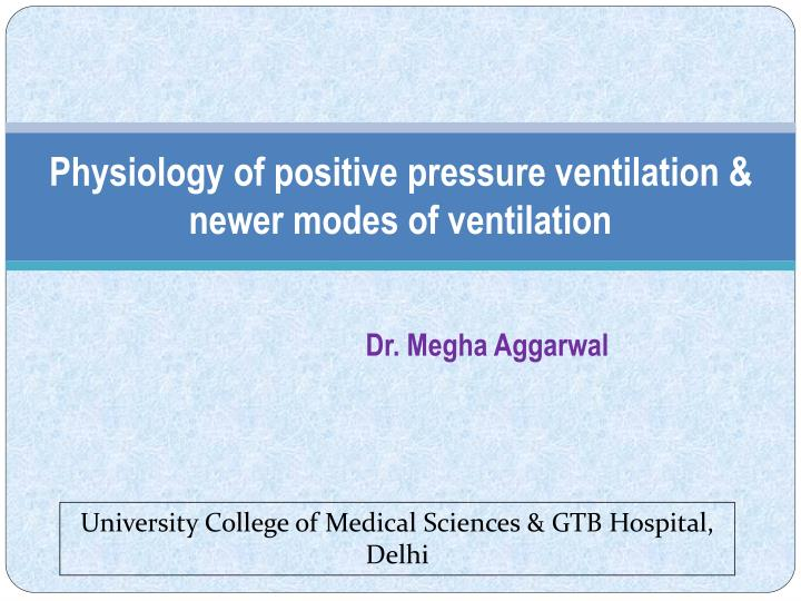 physiology of positive pressure ventilation newer modes of ventilation n.