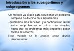 introducci n a los subalgoritmos y subprogram as