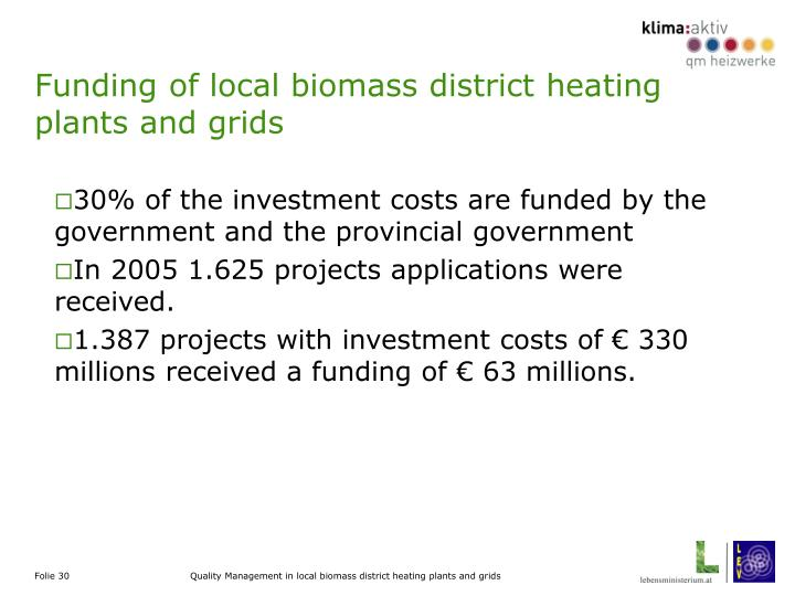 Funding of local biomass district heating plants and grids