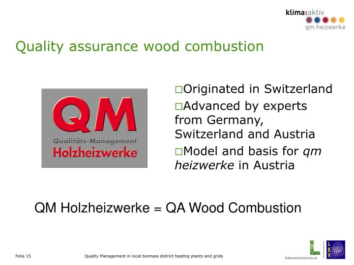 Quality assurance wood combustion