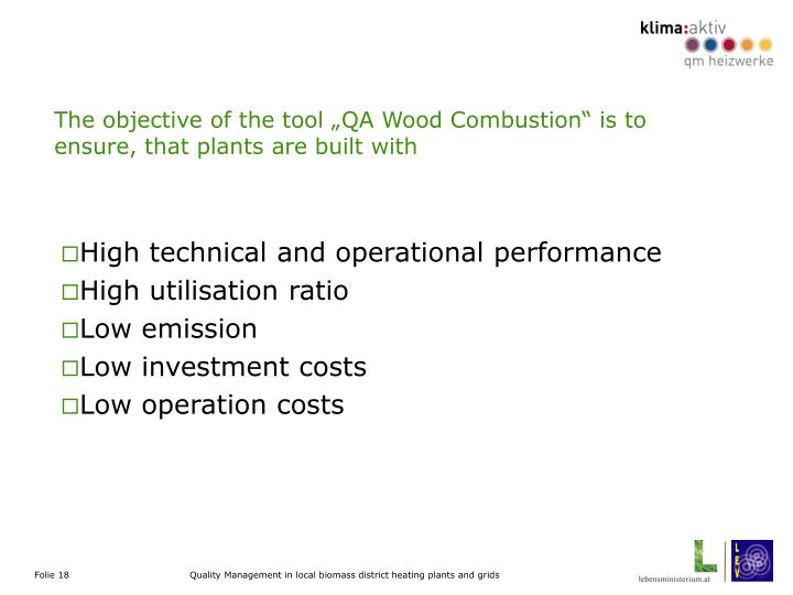 """The objective of the tool """"QA Wood Combustion"""" is to ensure, that plants are built with"""