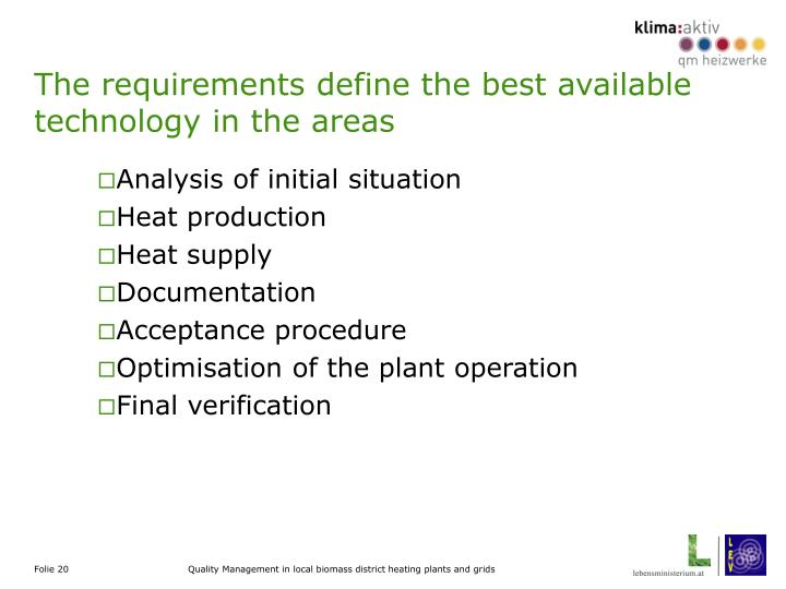 The requirements define the best available technology in the areas
