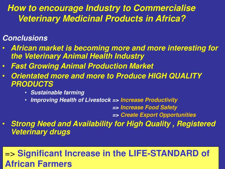 How to encourage Industry to Commercialise Veterinary Medicinal Products in Africa?
