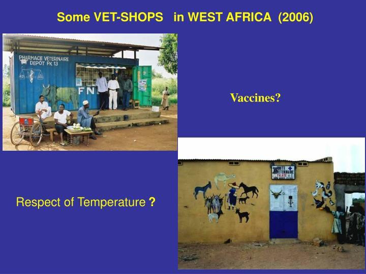 Some VET-SHOPS   in WEST AFRICA  (2006)