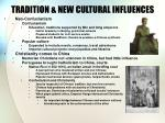 tradition new cultural influences