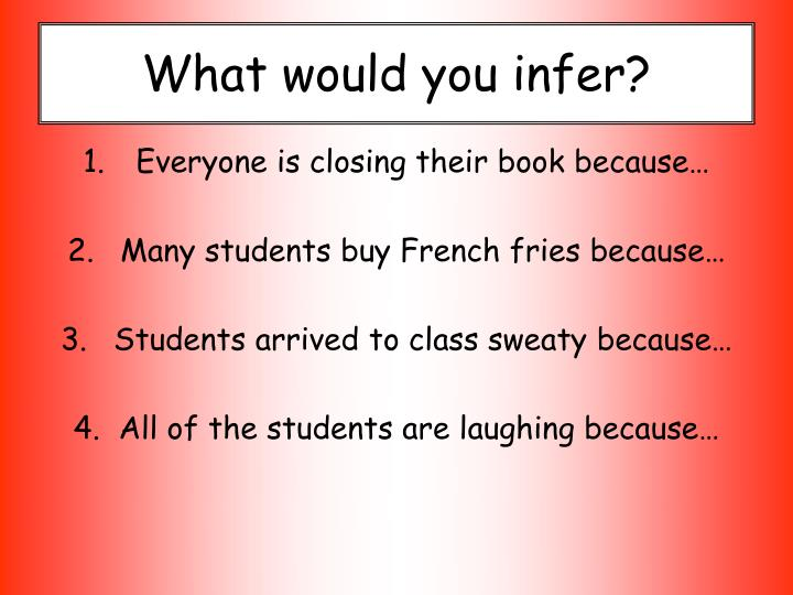 What would you infer?