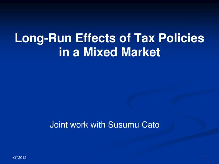 Long run effects of tax policies in a mixed market