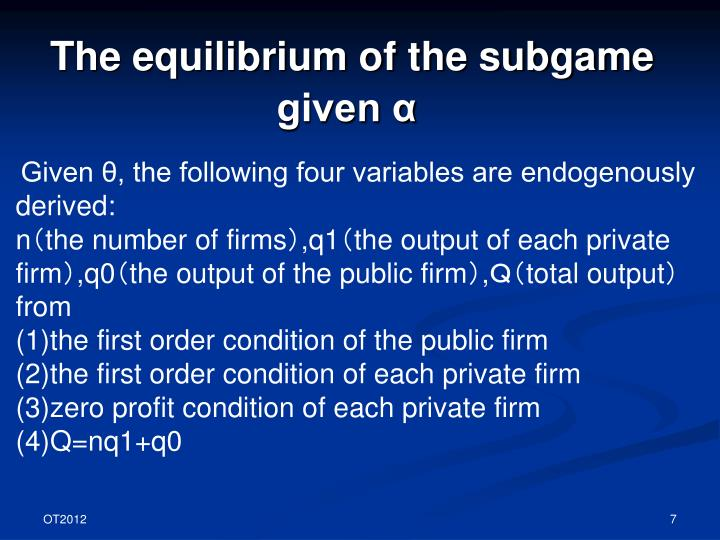 The equilibrium of the subgame given α