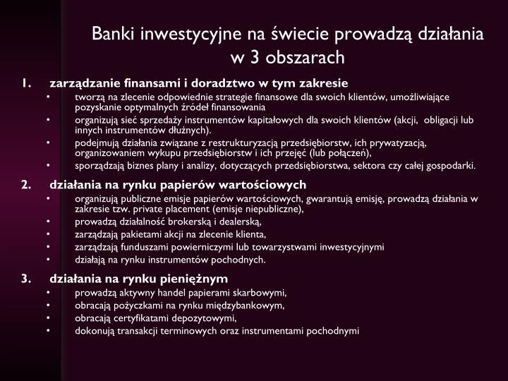 Banki inwestycyjne na świecie prowadzą działania w 3 obszarach