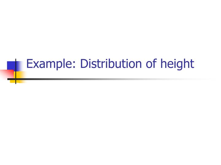 Example: Distribution of height