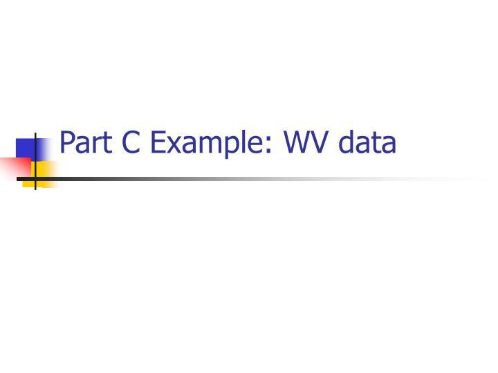 Part C Example: WV data