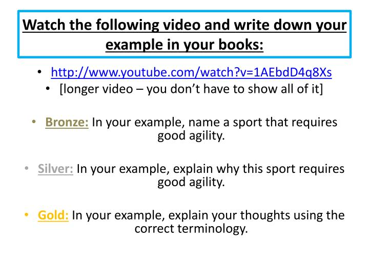 Watch the following video and write down your example in your books: