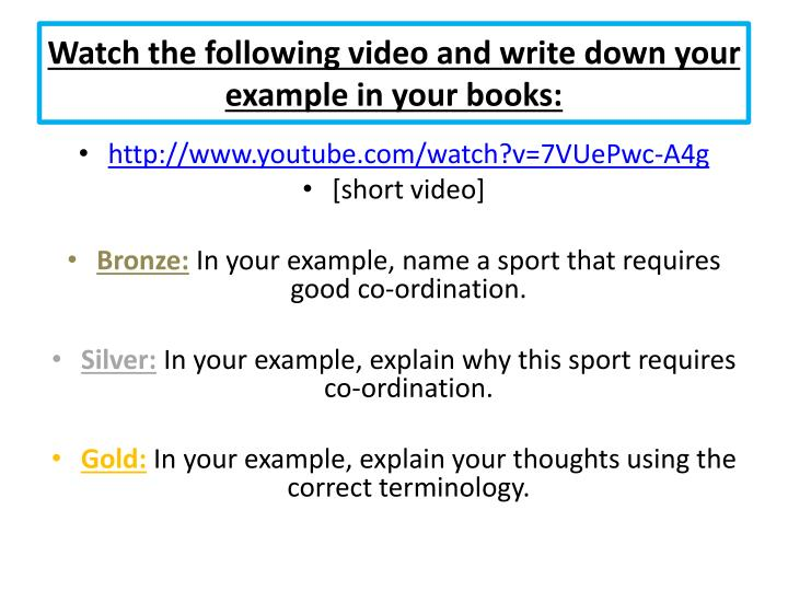 Watch the following video and write down your example