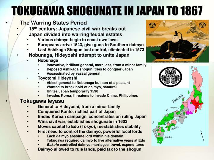 TOKUGAWA SHOGUNATE IN JAPAN TO 1867