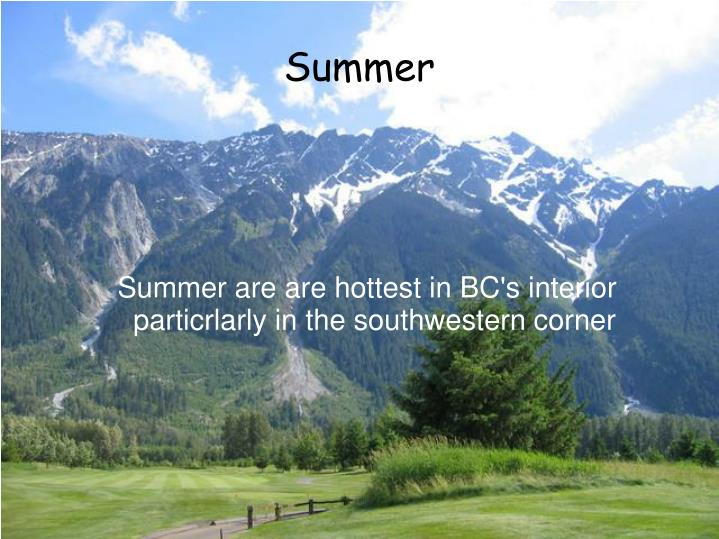 Summer are are hottest in BC's interior particrlarly in the southwestern corner