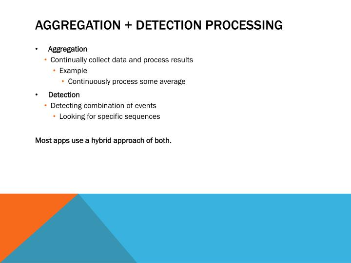 Aggregation + detection processing