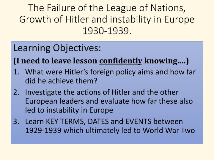 the failure of the league of nations The treaty of versailles and the league of nations  without the involvement of the world's newest superpower, the league of nations was doomed to failure.