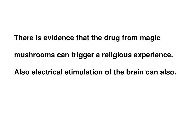 There is evidence that the drug from magic