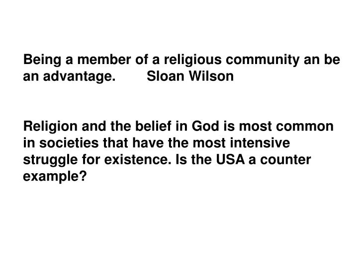 Being a member of a religious community an be