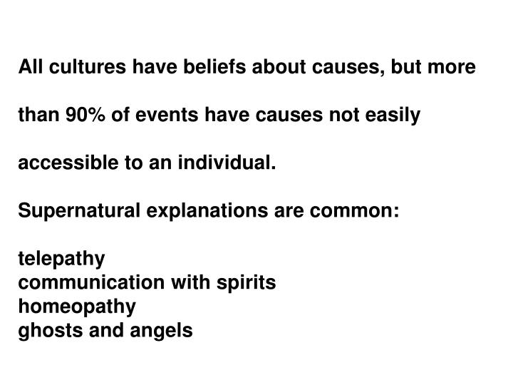 All cultures have beliefs about causes, but more