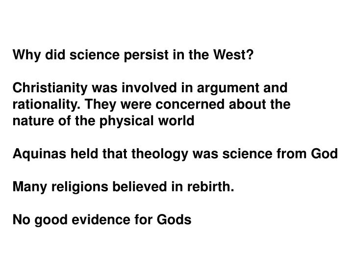 Why did science persist in the West?