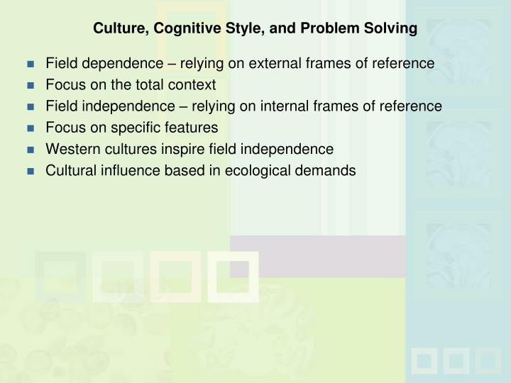Culture, Cognitive Style, and Problem Solving