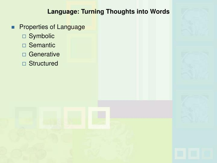 Language: Turning Thoughts into Words