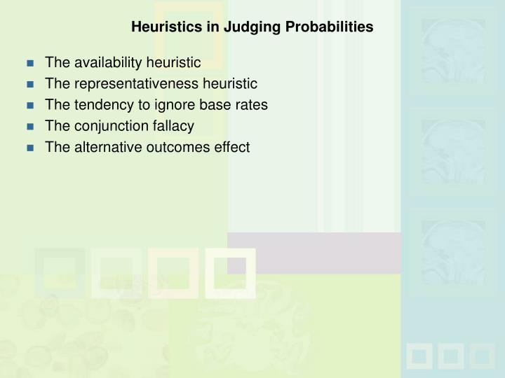 Heuristics in Judging Probabilities