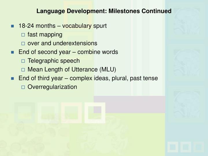 Language Development: Milestones Continued