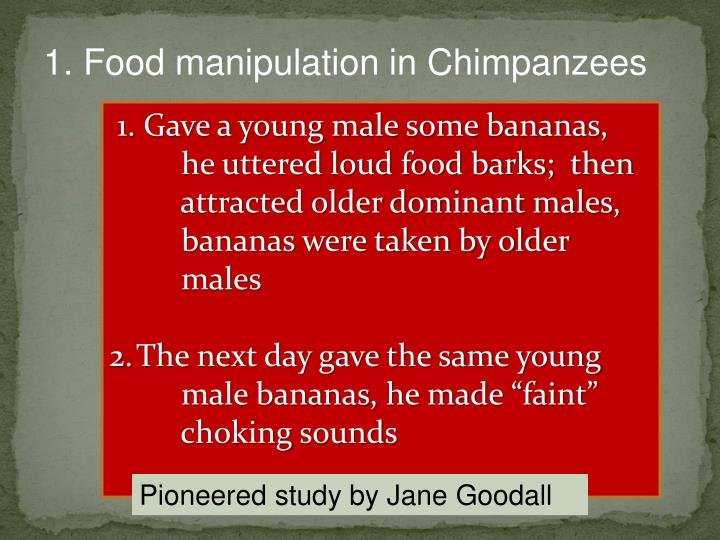 1. Food manipulation in Chimpanzees
