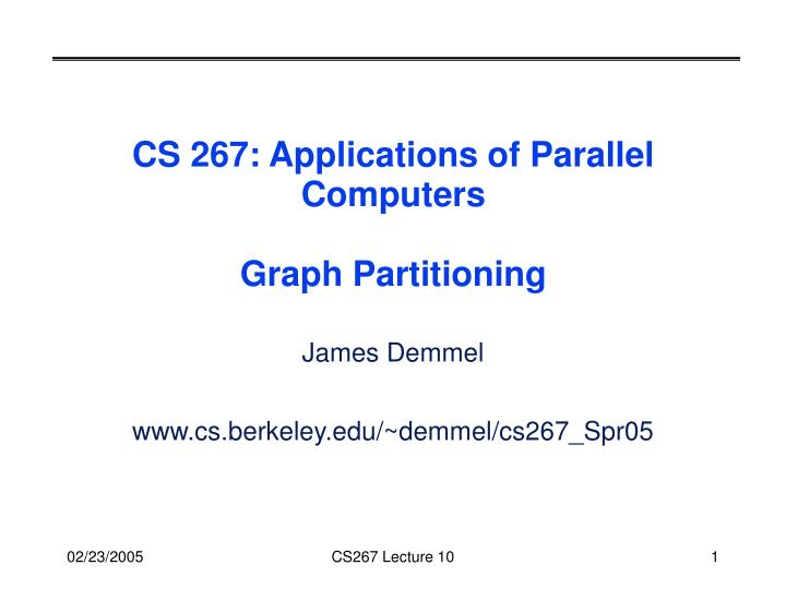 Cs 267 applications of parallel computers graph partitioning