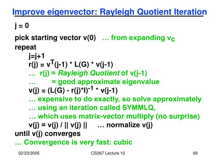 Improve eigenvector: Rayleigh Quotient Iteration