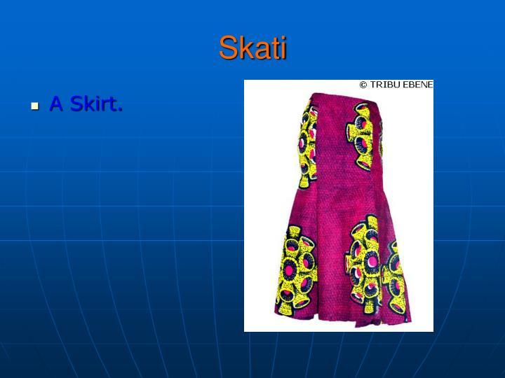 A Skirt.