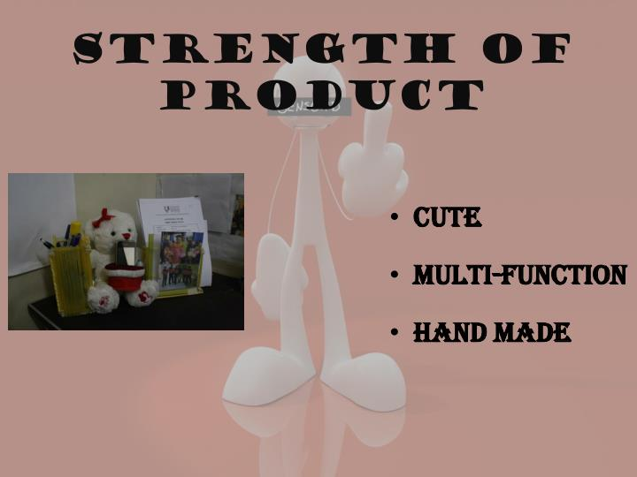 Strength of product