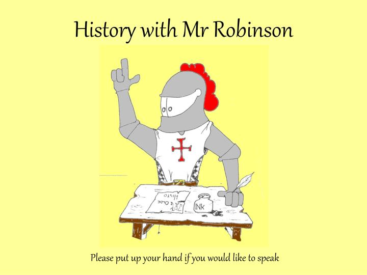 History with Mr Robinson