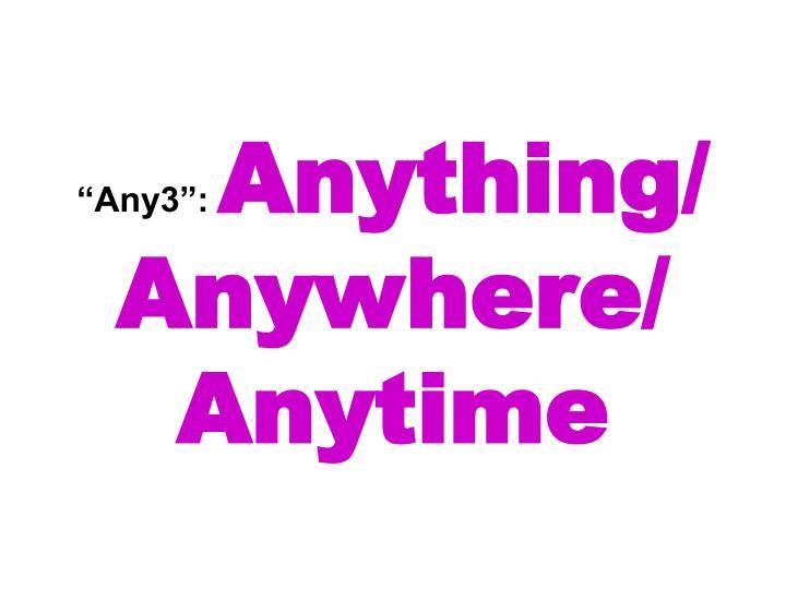 """""""Any3"""":"""