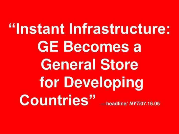 """""""Instant Infrastructure: GE Becomes a General Store"""