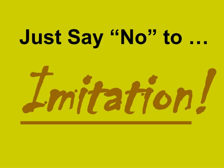 """Just Say """"No"""" to …"""