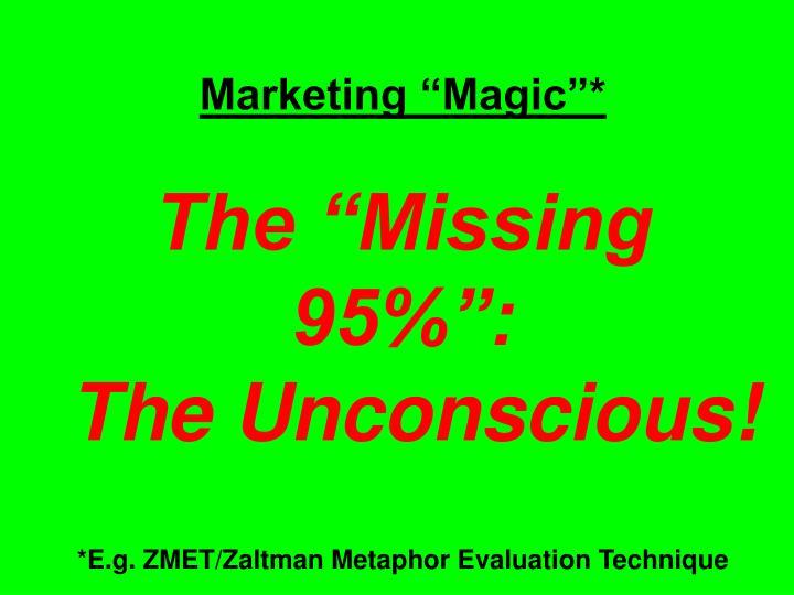 "Marketing ""Magic""*"