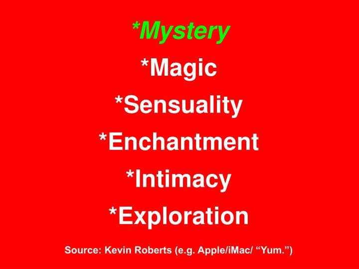 *Mystery