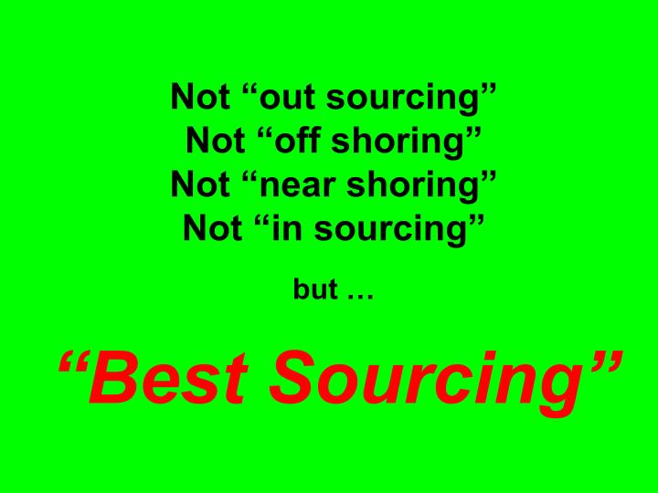 """Not """"out sourcing"""""""