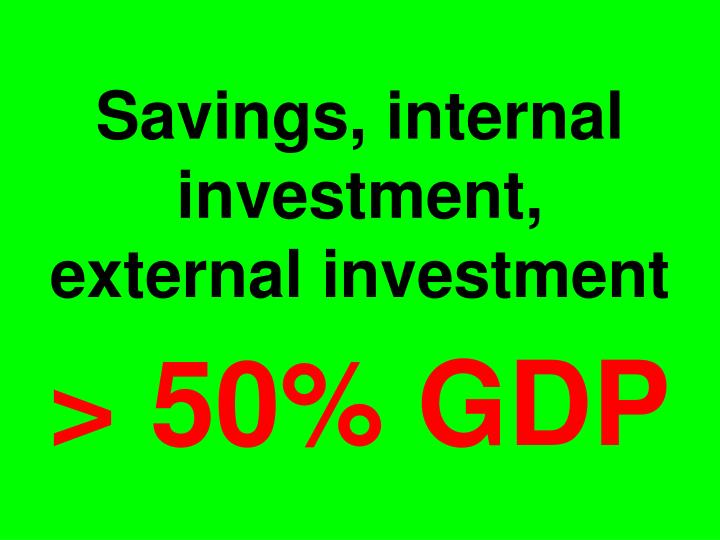 Savings, internal investment,