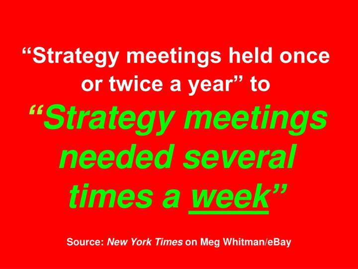 """""""Strategy meetings held once or twice a year"""" to"""