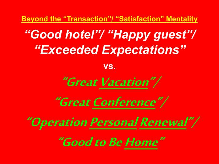 """Beyond the """"Transaction""""/ """"Satisfaction"""" Mentality"""