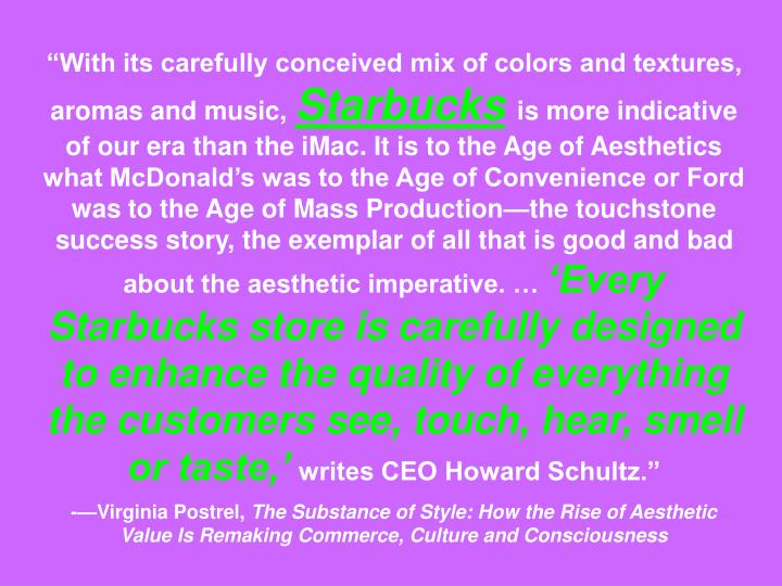 """""""With its carefully conceived mix of colors and textures, aromas and music,"""